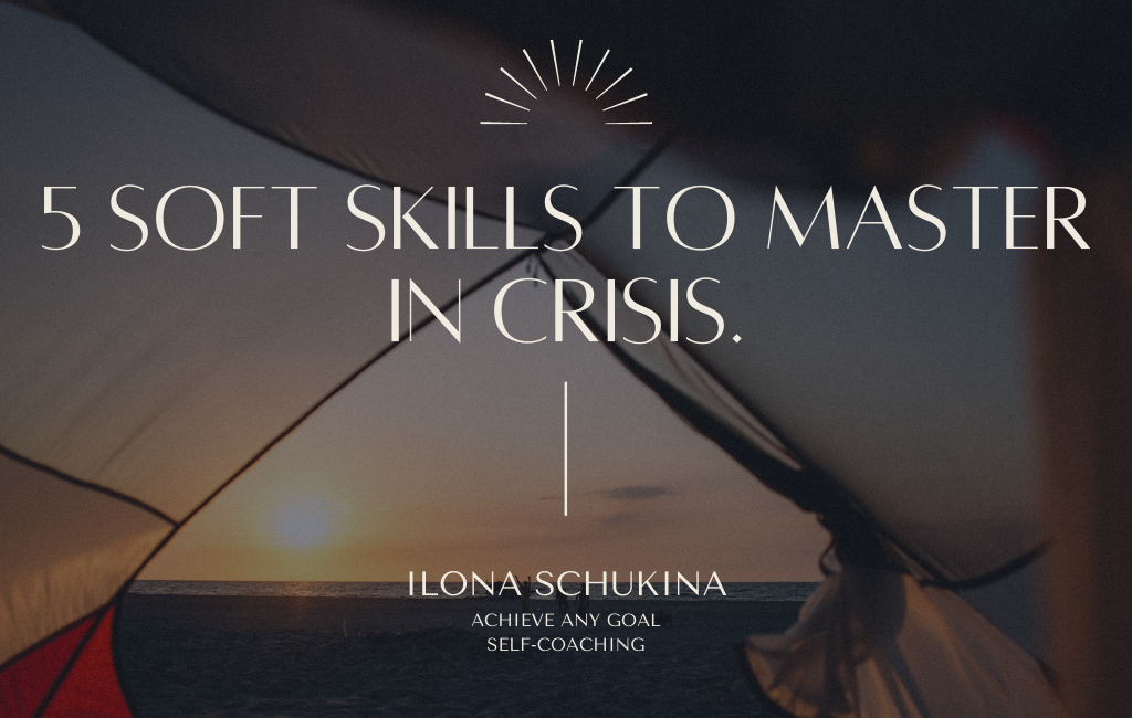 5 soft skills to master in crisis.